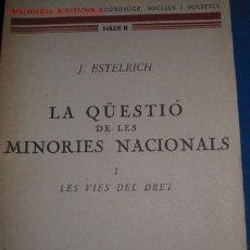 Libros antiguos: LA QUESTIÓ DE LES MINORIES NACIONALS I LES VIES DEL DRET. J. ESTELRICH. 1.929. Lote 26791213