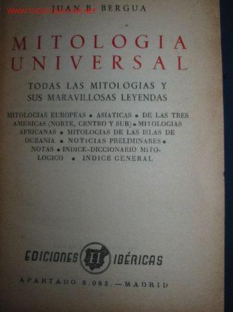 MITOLOGIA UNIVERSAL. JUAN B. BERGUA. AÑOS 30. (Libros Antiguos, Raros y Curiosos - Historia - Otros)