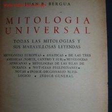 Libros antiguos: MITOLOGIA UNIVERSAL. JUAN B. BERGUA. AÑOS 30.. Lote 26791199