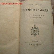 Libros antiguos: DE MADRID A NAPOLES. NUEVA EDICIÓN CORREGIDA POR EL AUTOR E ILUSTRADA CON LÁMINAS. Lote 26716041