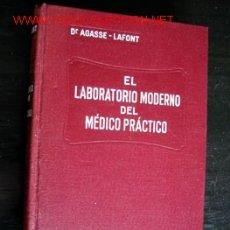Libros antiguos: EL LABORATORIO MODERNO DEL MÉDICO PRÁCTICO, POR DR. AGASSE - LAFONT. PRÓLOGO DEL PROF. BALTHAZARD. Lote 24834919
