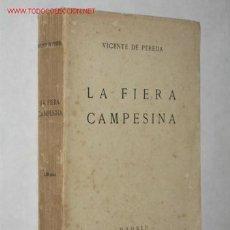Libros antiguos: LA FIERA CAMPESINA, POR VICENTE DE PEREDA. 1ª EDICIÓN. 1919. SANTANDER, CANTABRIA. Lote 27638769