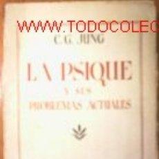 Libros antiguos: LA PSIQUE Y SUS PROBLEMAS ACTUALES.1935.C.G. JUNG. Lote 2498285