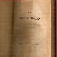 Libros antiguos: LAS NACIONALIDADES / F. PI Y MARGALL . MADRID : IMP.E. MARTINEZ, 1877. 2A. ED. 377 P. 21 X 14 CM.. Lote 26310751