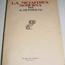 Libros antiguos: LA METAFÍSICA MODERNA. TRADUCCIÓN DE JOSÉ GAOS. HISTORIA Y PRINCIPALES CORRIENTES - HEIMSOETH, HEINZ. Lote 13735897