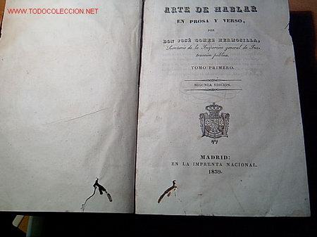 GOMEZ HERMOSILLA, JOSÉ - ARTE DE HABLAR EN PROSA Y VERSO - MADRID 1839 2 VOLS + INFO (Libros Antiguos, Raros y Curiosos - Literatura - Otros)