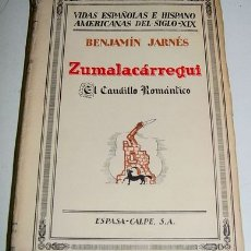 Libros antiguos: ZUMALACARREGUI. EL CAUDILLO ROMANTICO - JARNÉS, BENJAMÍN - MADRID, 1932, 2ª ED. ED.. ESPASA CALPE VI. Lote 13647701