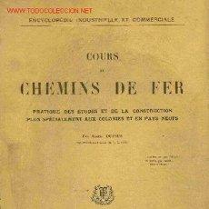 Libros antiguos: A. DUFOUR. COURS DE CHEMINS DE FER. ETUDES ET CONSTRUCTION, SPÉCIALEMENT AUX COLONIES. PARÍS, 1922. Lote 17538880