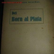 Libros antiguos: SANTIAGO RUSIÑOL, DEL BORN AL PLATA. AÑOS 20. Lote 23593742