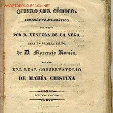 Libros antiguos: QUIERO SER COMICO. VENTURA DE LA VEGA. MADRID 1838.DRAMA. TEATRO ANTIGUO ESPAÑOL.. Lote 20183052