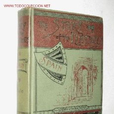 Libros antiguos: THE HISTORY OF SPAIN, BY EDWARD EVERETT HALE AND SUSAN HALE. 1888.. Lote 22743819
