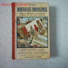 Libros antiguos: MARAVILLAS AMERICANAS. CURIOSIDADES GEOLÓGICAS Y ARQUEOLÓGICAS. TRADICIONES. LEYENDAS. ALGO DE TODO.. Lote 13800789