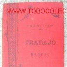 Libros antiguos: LA ESEÑANZA DEL TRABAJO MANUAL.1903.ILUSTRADO.. Lote 2772280