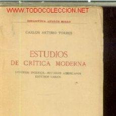 Libros antiguos: CARLOS ARTURO TORRES (1867-1911): ESTUDIOS DE CRITICA MODERNA (MADRID, HACIA 1915) ESTUDIOS INGLESES. Lote 20660367