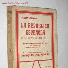 Libros antiguos: LA REPÚBLICA ESPAÑOLA (THE SPANISH REPUBLIC) POR ANONYMOUS (SEUDÓNIMO DE LUIS BOLÍN) 1933. Lote 169258494