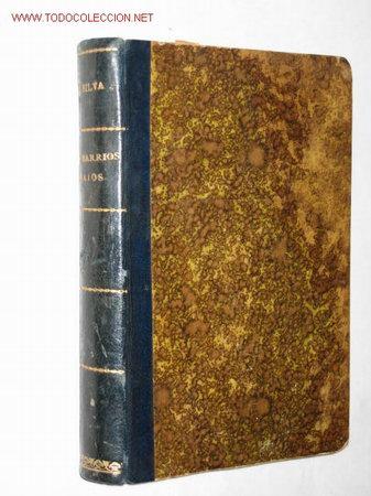 LOS BARRIOS BAJOS, POR JOSÉ LÓPEZ SILVA. MADRID 1898, PRÓLOGO DE RICARDO DE LA VEGA (Libros Antiguos, Raros y Curiosos - Literatura - Otros)