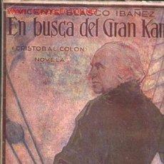 Libros antiguos: EN BUSCA DEL GRAN KAN. (CRISTOBAL COLON).POR VICENTE BLASCO IBÁÑEZ ................1929. Lote 15221777
