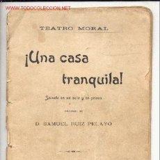 Libros antiguos: UNA CASA TRANQUILA (SAINETE) -SAMUEL RUIZ PELAYO-. Lote 27042686