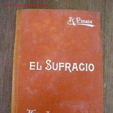 Libros antiguos: EL SUFRAGIO, SEGUN LAS TEORÍAS FILOSÓFICAS Y LAS PRINCIPALES LEGISLACIONES-ADOLFO POSADA-SIN FECHA. Lote 26830687