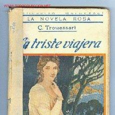 Libros antiguos: LA NOVELA ROSA, EDITORIAL JUVENTUD. Nº 37. LA TRISTE VIAJERA, POR C. TROUESSART. 1 JULIO 1925. Lote 2848137