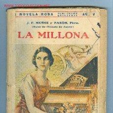 Libros antiguos: LA NOVELA ROSA,EDITORIAL JUVENTUD. LA MILLONA, POR J. F. MUÑOZ Y PABÓN.1 ABRIL 1928. Lote 2848273