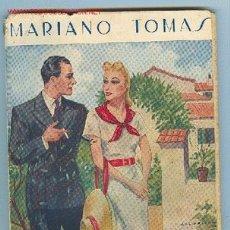 Libros antiguos: LA NOVELA ROSA, EDITORIAL JUVENTUD. VENGA USTED A CASA EN PRIMAVERA, POR MARIANO TOMAS. AÑO 1933. Lote 2849110