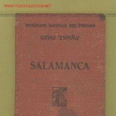Libros antiguos: SALAMANCA. GUIAS ESPAÑA. PATRONATO NACIONAL DE TURISMO. ESPASA CALPE. BARCELONA, 1932.. Lote 12461620