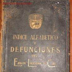 Libros antiguos: 1901.- GUERRA DE CUBA. INDICE ALFABETICO Y DEFUNCIONES DEL EJERCITO LIBERTADOR CUBANO. ¡RARO LIBRO!. Lote 27139363