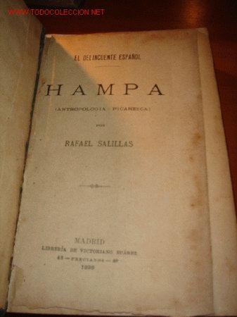 Libros antiguos: 1898.- EL DELINCUENTE ESPAÑOL. HAMPA (ANTROPOLIGÍA PINTORESCA) POR RAFAEL SALILLAS - Foto 2 - 26192294