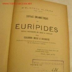 Libros antiguos: OBRAS DRAMÁTICAS DE EURÍPIDES, VERTIDAS DIRECTAMENTE DEL GRIEGO AL CASTELLANO TOMO II- 1909-. Lote 19814984