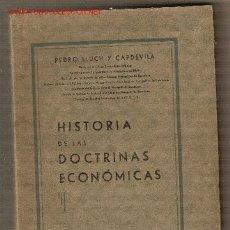 Libros antiguos: HISTORIA DE LAS DOCTRINAS ECONOMICAS / PEDRO LLUCH Y CAPDEVILA. BARCELONA, 1935. Lote 24510556