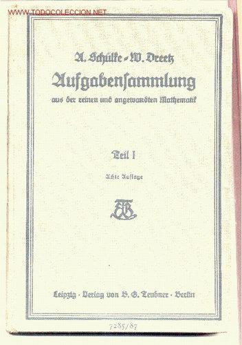 AUFGABENSAMMLUNG. EJERCICIOS DE MATEMÁTICA PURA Y APLICADA. EN ALEMÁN. CON LETRA GÓTICA. 1933. (Libros Antiguos, Raros y Curiosos - Otros Idiomas)