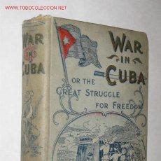 Libros antiguos: WAR IN CUBA, OR THE GREAT STRUGGLE FOR FREEDOM, POR GONZALO DE QUESADA Y HENRY DAVENPORT NORTTHROP. Lote 23746903