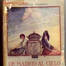 Libros antiguos - Antonio Casero: DE MADRID AL CIELO. Poesias Madrileñas (Madrid, 1918) 1ª edicion - 18454493