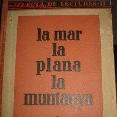 Libros antiguos: LIBRO ESCOLAR INFANTIL. LA MAR LA PLANA LA MUNTANYA. 1.934. Lote 26621776