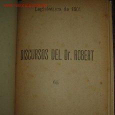 Libros antiguos: DISCURSOS DEL DTOR. ROBERT. LEGISLATURA DE 1.901.. Lote 26635418