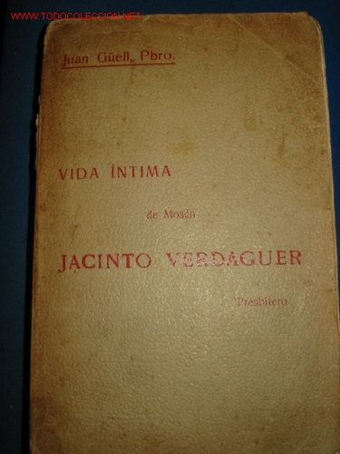 VIDA ÍNTIMA DE MOSÉN JACINTO VERDAGUER. 1.911 (Libros Antiguos, Raros y Curiosos - Historia - Otros)