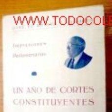Alte Bücher - UN AÑO DE CORTES CONSTITUYENTES.AÑOS ¿30? - 3011398