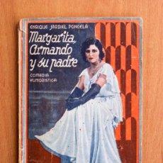Libros antiguos: MARGARITA, ARMANDO Y SU PADRE - DE ENRIQUE JARDIEL PONCELA - LA FARSA Nº 196 - JUNIO 1931. Lote 27156372