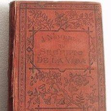 Libros antiguos: JULIO NOMBELA, EL SECRETO DE LA VIDA, NOVELA ORIGINAL INEDITA, 1876. Lote 26392034