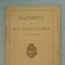 Libros antiguos: NAZARETH ET SES SANCTUAIRES. AVEC 21 ILLUSTRATIONS. Lote 3049498