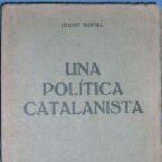 Alte Bücher - UNA POLITICA CATALANISTA. JAUME BOFILL. AÑO 1933. - 3054812