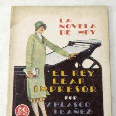 Libros antiguos: NOVELA DE HOY N 201 EL REY LEAR IMPRESOR VICENTE BLASCO IBAÑEZ ED SÁEZ HNOS 1926 ILUS VARELA SEIJAS. Lote 9804226