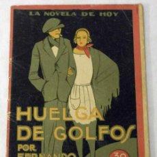Libros antiguos: NOVELA DE HOY N 143 HUELGA DE GOLFOS FERNANDO MORA ED SUCESORES DE RIVADENEYRA 1925. Lote 9805006