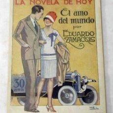 Libros antiguos: NOVELA DE HOY N 276 EL AMO DEL MUNDO EDUARDO ZAMACOIS ED ATLÁNTIDA 1927 ILUSTRACIONES MEL. Lote 9805089
