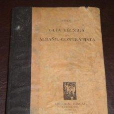 Libros antiguos: GUIA TECNICA DEL ALBAÑIL CONTRATISTA-NIETO - EDITORIAL CANOSA 1929. Lote 27526218