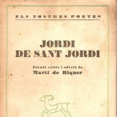 Libros antiguos: JORDI DE SANT JORDI / ESTUDI CRITIC I ED. MARTI DE RIQUER. BARCELONA : CATALONIA, 1935. 17 X 13 CM. . Lote 20595088