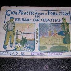 Libros antiguos: GUIA PRACTICA PARA EL FORASTERO EN BILBAO - SAN SEBASTIAN 1925, OBSEQUIO DE LA EDT. GONZALEZ. Lote 12315619