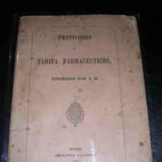 PETITORIO Y TARIFA FARMACEUTICOS, APROBADOS POR S. M. MADRID IMPR. NACIONAL 1865.