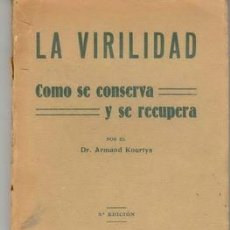 Libros antiguos: LA VIRILIDAD, COMO SE CONSERVA Y SE RECUPERA DE ARMAND KOURTYS. Lote 22119796